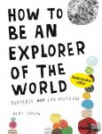 Smith, Keri - How to be an explorer of the world