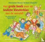 Busser, Marianne, Schröder, Ron - Het grote boek over de leukste kleuterklas van de wereld!