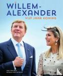 Bree, Han van, Katwijk, Patrick van - Willem-Alexander vijf jaar koning
