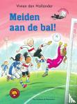 Hollander, Vivian den - Meiden aan de bal!