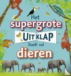 Kindersley, Dorling - Het supergrote uitklapboek vol dieren
