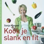 Kimpen, Sonja - Kook je slank en fit