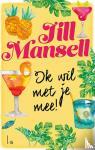 Mansell, Jill - Ik wil met je mee!
