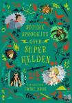 Bruce, Julia - Stoere sprookjes over superhelden