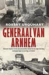 Urquhart, R.E. - Generaal van Arnhem