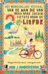 Andersson, Per J - Het wonderlijke verhaal van de man die van India naar Zweden fietste voor de liefde
