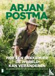 Postma, Arjan, Santvoord, Koen van - Hoe één gekke mier de wereld kan veranderen