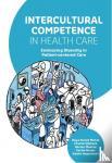 Nunez Mahdi, Raya, Obihara, Charlie, Maarse, Dorian, Nunez, Carlos, Hagenbeek, Edwin - Intercultural Competence in Health Care