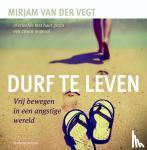 Vegt, Mirjam van der - Durf te leven
