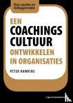 Hawkins, Peter - Een coachingscultuur ontwikkelen in organisaties