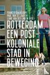 - Rotterdam, een postkoloniale stad in beweging