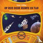 Schilling, Govert - Op reis door ruimte en tijd - Over planeten, sterren, ruimteschepen en tijdmachines