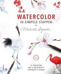 Dujardin, Michelle - Watercolor in simpele stappen met Michelle Dujardin