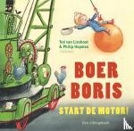 Lieshout, Ted van, Hopman, Philip - Boer Boris, start de motor!