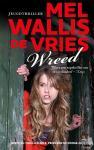 Wallis de Vries, Mel - Wreed