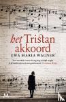 Wagner, Ewa Maria - Het tristan-akkoord