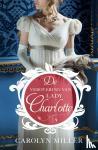 Miller, Carolyn - De verovering van Lady Charlotte