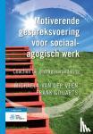 Goijarts, Frank, Veen, Michaela van der - Motiverende gespreksvoering voor sociaalagogisch werk - POD editie