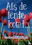 Wageningen, Gerda van - Als de lente komt