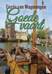 Wageningen, Gerda van - Goede vaart - grote letter uitgave