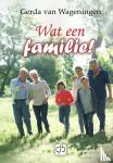 Wageningen, Gerda van - Wat een familie! - grote letter uitgave