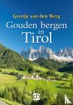 Berg, Greetje van den - Gouden bergen in Tirol