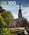 Leeuwen, Wies van - De 100 mooiste kerken van Noord-Brabant