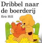 Hill, Eric - Dribbel naar de boerderij