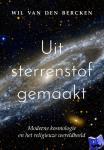 Bercken, Wil van den - Uit sterrenstof gemaakt