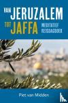 Midden, Piet van - Van Jeruzalem tot Jaffa