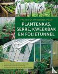 - Praktisch handboek voor plantenkas, serre, kweekbak en folietunnel