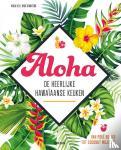 Lex, Viola, Stanitzok, Nico - Aloha - De heerlijke Hawaïaanse keuken