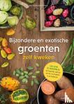 Meyer-Rebentisch, Karen - Bijzondere en exotische groenten zelf kweken