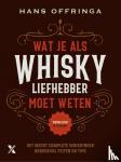 Offringa, Hans - Wat je als whiskyliefhebber moet weten
