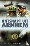 Freeman, Godfrey - Ontsnapt uit Arnhem