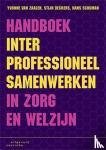 Zaalen, Yvonne van, Deckers, Stijn, Schuman, Hans - Handboek interprofessioneel samenwerken in zorg en welzijn