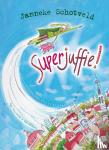 Schotveld, Janneke - Superjuffie!