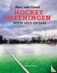 Geest, Marc van - Hockeyoefeningen voor veld en zaal