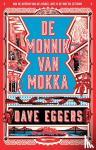 Eggers, Dave - De monnik van Mokka