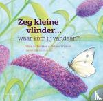 Wisman, Sabine - Zeg kleine vlinder