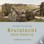 Dijkstra, Siemen, Van Ginkel, Jan - Kruistocht door Drenthe