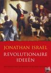 Israel, Jonathan - Revolutionaire ideeën