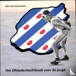 Zijlstra - de Roos, Siepy - Het elfstedentochtboek voor de jeugd