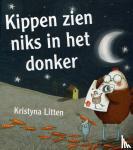 Litten, Kristyna - Kippen zien niks in het donker