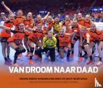 Made, Richard van der, Nijman, Herman, Veerman, Eddy, Volkers, John - Van droom naar daad