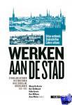 - Urban Notebooks / Stadsschriften / Cahiers Urbains Werken aan de Stad