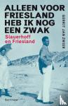 Zwier, Gerrit Jan - Alleen voor Friesland heb ik nog een zwak
