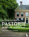 Bijleveld, Nikolaj - De protestantse pastorie in Noord-Nederland