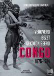Etambala, Zana Mathieu - Veroverd. Bezet. Gekoloniseerd. Congo 1876-1914
