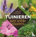 Stevens, Martin, Huijzer, Marlies - Tuinieren met wilde planten